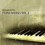 Rüdiger Bayer Piano Works, Vol. 2