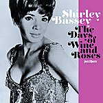 Shirley Bassey The Days Of Wine And Roses