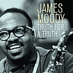 James Moody Truth For A Truth - European Sessions 1949-1951