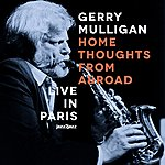 Gerry Mulligan Home Thoughts From Abroad - Live In Paris