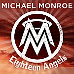 Michael Monroe Eighteen Angels