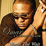Omar Cunningham Worth The Wait