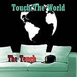 The Touch Touch The World