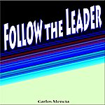 Carlos Mencia Follow The Leader