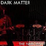 Dark Matter The Narcissist