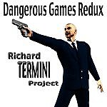 Richard Termini Dangerous Games Redux