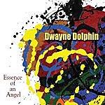 Dwayne Dolphin Essence Of An Angel