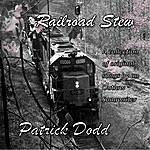 Patrick Dodd Railroad Stew