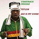 Teflon Jah Is My Guide