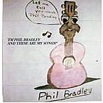 "Phil Bradley ""I'm Phil Bradley And These Are My Songs!"""