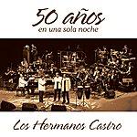 Los Hermanos Castro 50 Años Live