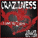Craziness I Love You 2 Death - Deluxe Edition