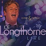 Joe Longthorne A Man And His Music
