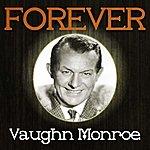 Vaughn Monroe Forever Vaughn Monroe