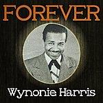 Wynonie Harris Forever Wynonie Harris