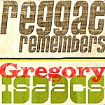 Gregory Isaacs Reggae Remembers Gregory Isaacs Greatest Hits