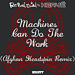 Fatboy Slim Machines Can Do The Work (Afghan Headspin Remix)