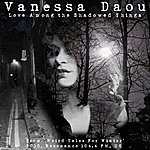 Vanessa Daou Love Among The Shadowed Things (From 'weird Tales For Winter' 2010, Resonance 104.4 Fm, Uk)