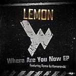 Lemon Where Are You Now Ep