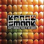 Kraak & Smaak Aint Gonna Take It No More