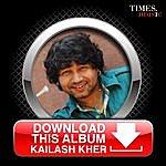 Kailash Kher Download This Album - Kailash Kher
