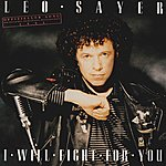 Leo Sayer I Will Fight For You