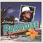 Jesse Colin Young Living In Paradise