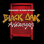 Black Oak Arkansas Plugged In And Wired
