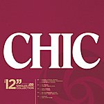 """Chic The 12"""" Singles Collection"""