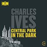New York Philharmonic Ives: Central Park In The Dark