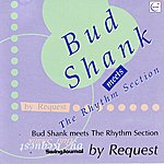 Bud Shank Meets The Rhythm Section By Request