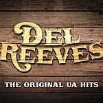 Del Reeves The Original Ua Hits