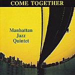 Manhattan Jazz Quintet Come Together