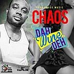 Chaos Dah Wine Deh - Single