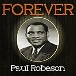 Paul Robeson Forever Paul Robeson