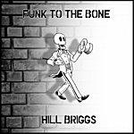 Hill Briggs Funk To The Bone