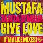 Mustafa Give Love (Feat. Tasita D'mour)