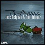 Jose Delgado Ti Amo Ep (Feat. Dani Menez)