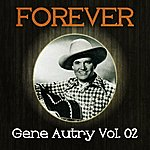 Gene Autry Forever Gene Autry Vol. 02