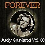 Judy Garland Forever Judy Garland Vol. 03