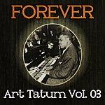 Art Tatum Forever Art Tatum Vol. 03