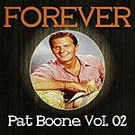 Pat Boone Forever Pat Boone Vol. 02