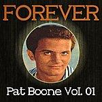 Pat Boone Forever Pat Boone, Vol. 1