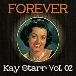 Kay Starr Forever Kay Starr Vol. 02