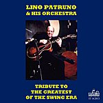 Lino Patruno Tribute To The Greatest Of The Swing Era