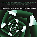 Minneapolis Symphony Orchestra The Best Of Schumann, Chopin, Mahler, Borodin, Beethoven, Tchaikovsky & Dukas