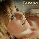 Teresa Feelings In Trouble