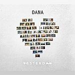 Dana Yesterday