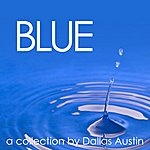 Dallas Austin Blue: A Collection For Relaxation By Dallas Austin
