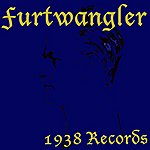 Wilhelm Furtwängler Furtwängler (1938 Recordings)